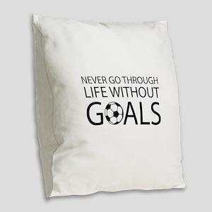 Life goals soccer Burlap Throw Pillow