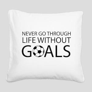 Life goals soccer Square Canvas Pillow