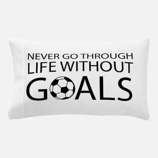 Life goals soccer Pillow Case
