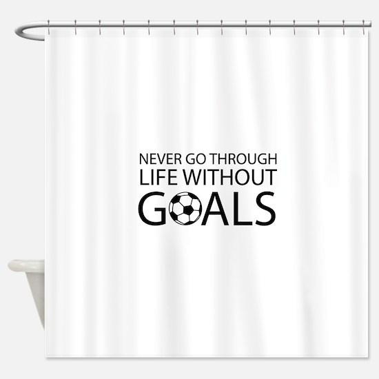 Life goals soccer Shower Curtain