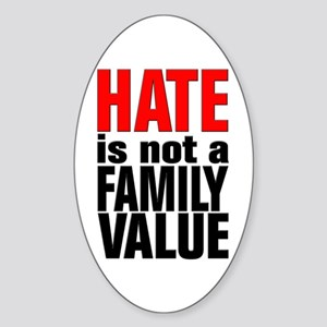 HATE is Not a Family Value Oval Sticker