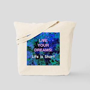 Live Your Dreams! Tote Bag