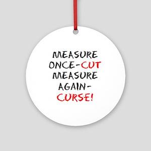 measure curse Round Ornament