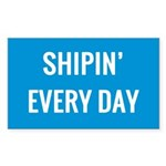 Shipin' Every Day Sticker