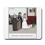 Married Dozens of Times Mousepad