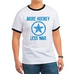 More Hockey Less War Ringer T