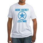 More Hockey Less War Fitted T-Shirt