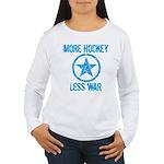 More Hockey Less War Women's Long Sleeve T-Shirt