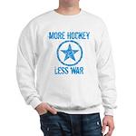 More Hockey Less War Sweatshirt