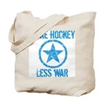 More Hockey Less War Tote Bag