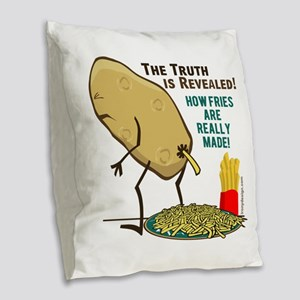 How Fries Are Really Made Burlap Throw Pillow