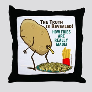 How Fries Are Really Made Throw Pillow
