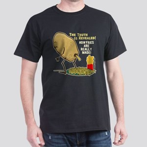 How Fries Are Really Made Dark T-Shirt