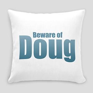 Beware of Doug Everyday Pillow
