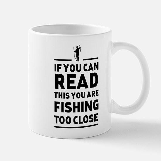 Read this fishing too close Mugs