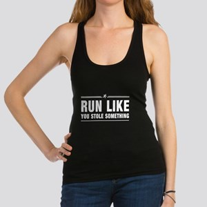 Run like you stole something Racerback Tank Top