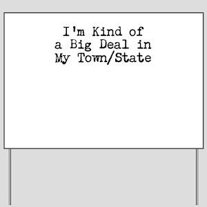 Im Kind of a Big Deal Custom Yard Sign
