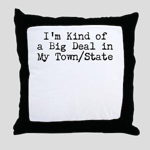 Im Kind of a Big Deal Custom Throw Pillow