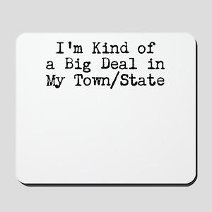 Im Kind of a Big Deal Custom Mousepad