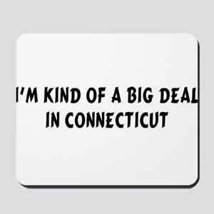 Im Kind of a Big DealCT Mousepad