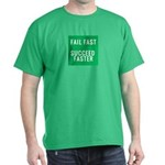 Fail Fast Succeed Faster Tee T-Shirt