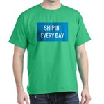 Shipin' Every Day T-Shirt