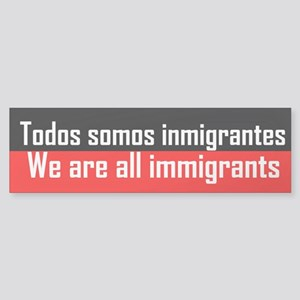 We are all immigrants Bumper Sticker
