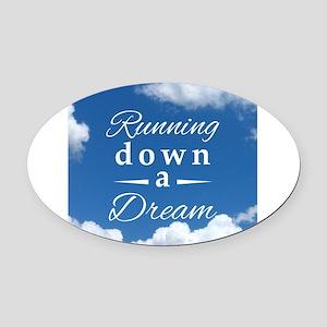 Running Down a Dream Oval Car Magnet