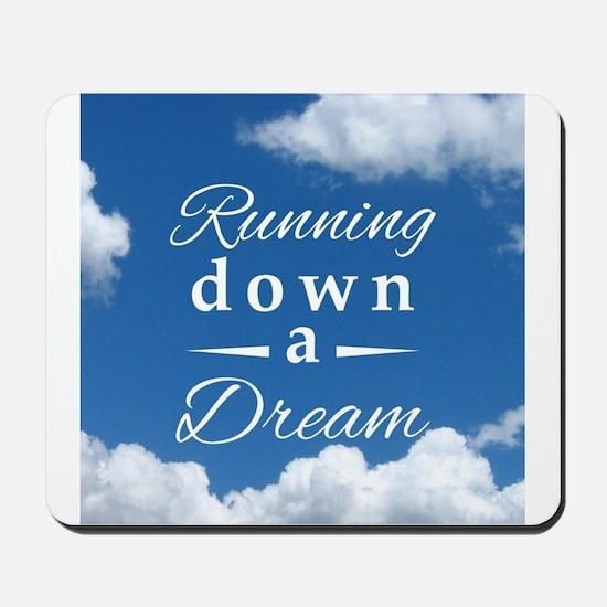 Running Down a Dream Mousepad