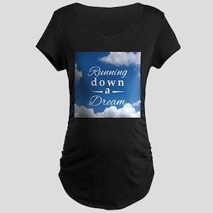 Running Down a Dream Maternity T-Shirt