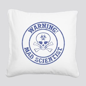 Mad Scientist Warning Square Canvas Pillow