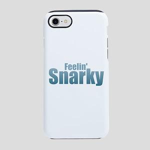 Feelin' Snarky iPhone 7 Tough Case