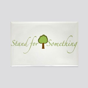 Stand for Something Rectangle Magnet