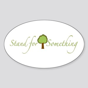 Stand for Something Oval Sticker