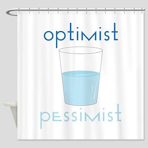 Optimist Pessimist Shower Curtain