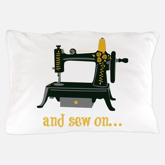 And Sew On... Pillow Case