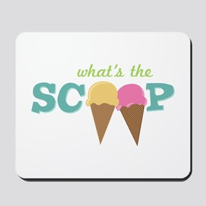What's The Scoop Mousepad