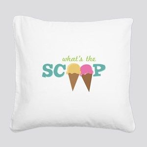 What's The Scoop Square Canvas Pillow