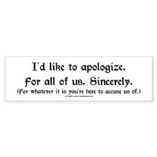 Instant Apology Bumper Sticker