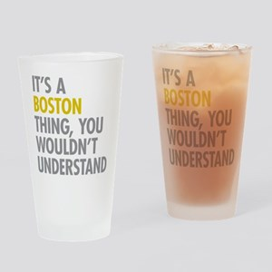 Its A Boston Thing Drinking Glass