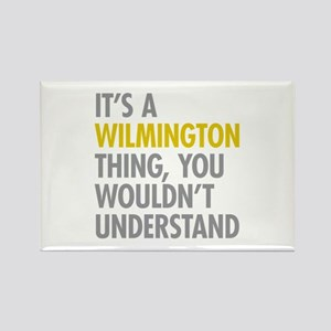 Its A Wilmington Thing Rectangle Magnet