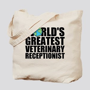 World's Greatest Veterinary Receptionist Tote