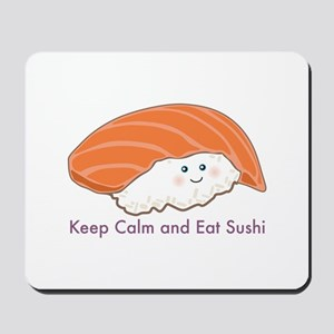 Keep Calm And Eat Sushi Mousepad