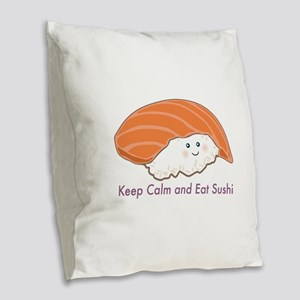 Keep Calm And Eat Sushi Burlap Throw Pillow