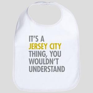 Its A Jersey City Thing Bib