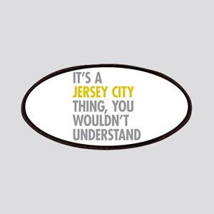 Its A Jersey City Thing Patches