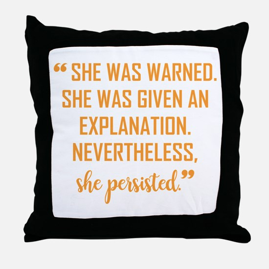 SHE WAS WARNED... Throw Pillow