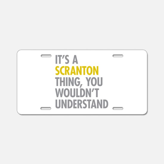 Its A Scranton Thing Aluminum License Plate