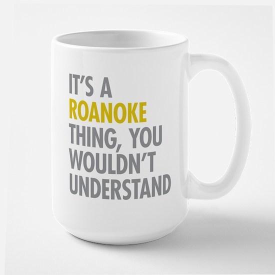 Its A Roanoke Thing Large Mug