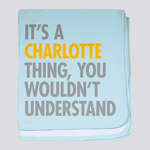 Its A Charlotte Thing baby blanket